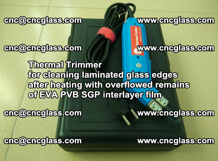 Thermal Trimmer for cleaning laminated glass edges (45)